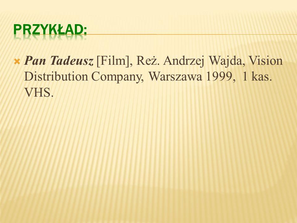 PRZYKŁAD: Pan Tadeusz [Film], Reż.